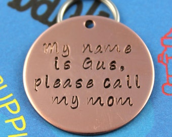 LARGE Dog Tag - Personalized Copper Pet ID Tag - Hand-Stamped Dog Name Tag - Please Call My Mom - Other Metals Available