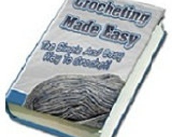 Crocheting Made Easy - 65 page eBook - crocheting ebook - crocheting instructional guide - crocheting how-to - crocheting tips