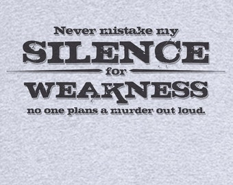 My Silence Isn't Weakness Funny Novelty T Shirt Z13091