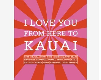 I love you from here to Kauai Art Prints and Art Posters, Digital print 8 x 10