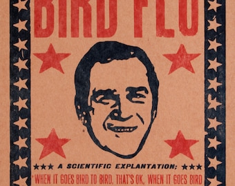 George Bush Bird Flu Hand Printed Letterpress Poster