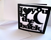 Paper Cut Valentines / Anniversary I love you to the moon and back Card with envelope - Choose your Colour