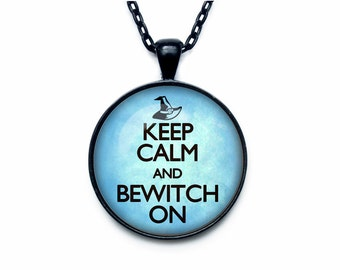 Keep calm and bewitch on jewelry keep calm and carry on necklace