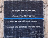 "Thin Blue Line 12""x12"" (All That Stands Between the Monsters and the Weak)"