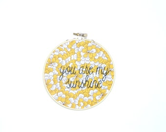 You are my sunshine embroidery hoop wall art