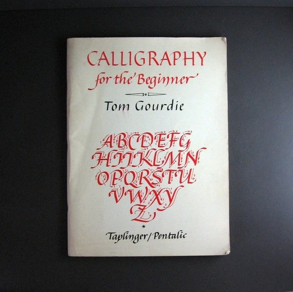 Vintage Book Calligraphy For The Beginner Tom Gourdie Learn