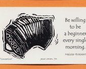 Magnet. Music. Concertina block print by Jesse Larsen with Meister Eckhart quote. Ivory-colored business card size. Timeless. Soulful.