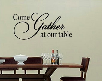 Kitchen wall decal - wall vinyls decals art - Come Gather at our table -