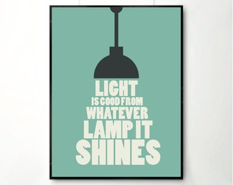 Inspirational quotes, quote prints, quote posters, happy art, typography poster, lamp art print , positive quotes, Light Art Print