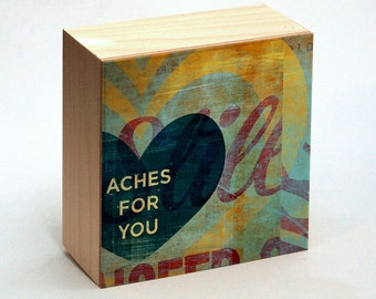 """Valentines Decor- Valentine Husband Gifts for Him- Aches for You Art Box- 4"""" x 4""""- Boyfriend Gift- Anniversary Gift for Her- Girlfriend Gift"""