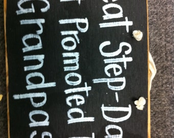 Great Step Dads get promoted to Grandpas sign wood father gift Christmas Fathers day