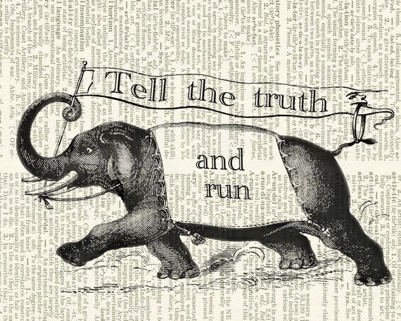 elephant tell the truth and run sign