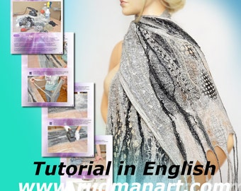 Felted Scarf Shawl Wrap with scraps of silk chiffon Tutorial Nunofelting in English PDF