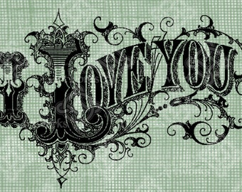 Digital Download I Love You Illustration Flourishes, elegant Vintage drawing with Valentine's greeting digi stamp, digis