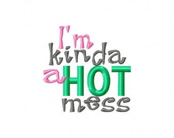 Hot Mess Quotes Embroidery Machine Design Patterns Digital Download