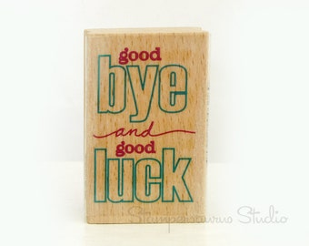 good BYE and good LUCK Rubber Stamp