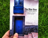 The Blue Hour Anthology - A collection of poetry, prose and art, Volume 1