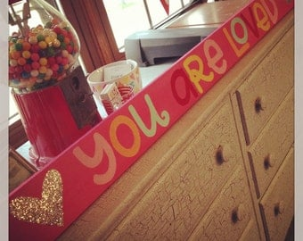 Handpainted wooden sign - You are Loved