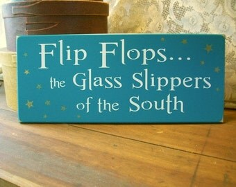 Flip Flops Glass Slippers of the South Wood Sign Beach Plaque Wall Decor Southern Saying