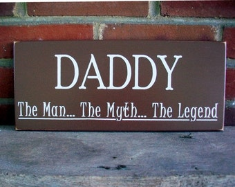 Wood Sign Daddy The Man The Myth The Legend Father's Day Plaque