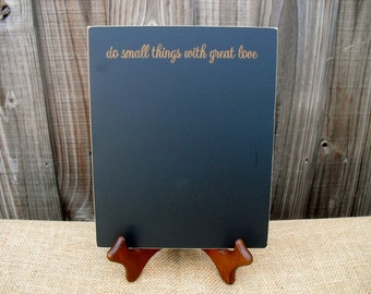 Home Decor Chalkboard with Easel  - Do Small Things With Great Love  - Item E1496