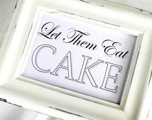 Let Them Eat Cake Wedding Sign - White or Ivory