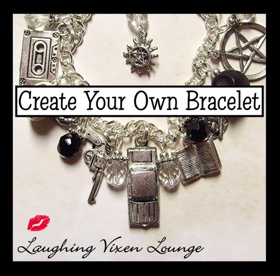 Design Your Own Custom Bangle Charm Bracelet Pick Your Charms: Supernatural Jewelry Create Your Own By LaughingVixenLounge