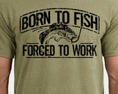 Fishing T-Shirt Born To Fish Forced To Work Mens Tshirt Fathers Day gift bass Birthday gifts for dad husband daddy grandpa Christmas Gift
