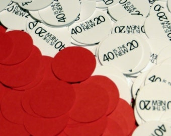 40th Birthday Party Confetti 3/4 Inch Circles - 40 is the New 20, Red, White or Your Colors