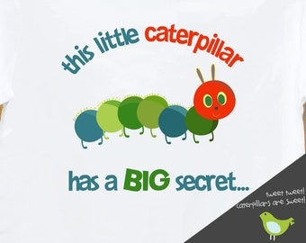 Big brother to be caterpillar secret pregnancy announcement Tshirt