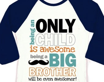 Only child big brother to be pregnancy announcement raglan shirt