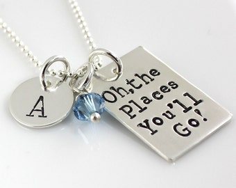 Oh, the Places You'll Go Necklace - Dr Seuss Necklace - hand stamped personalized graduation necklace - grad, graduation