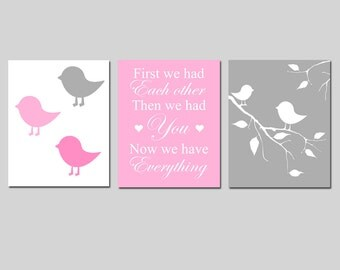 Baby Bird Nursery Trio - Set of Three 8x10 Prints - First We Had Each Other, Then We Had You, Now We Have Everything - CHOOSE YOUR COLORS