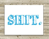 Funny Belated Birthday Greeting Card -- Shit (Happy Belated Birthday)
