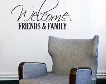 Welcom friends & family 22x 12 Vinyl wall Decal