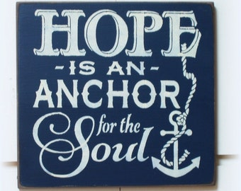 HOPE is an anchor for the soul wood sign