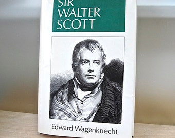 Sir Walter Scott Biography 1991 Signed by Author Edward Wagenknecht  Psychoanalytical Analysis. Psycography. Biography. English Novelist.