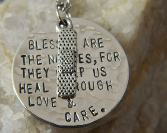 Blessed Are the Nurses, For they Help us Heal Through Love and Care Handstamped Necklace