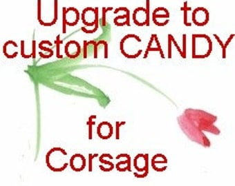 Upgrade corsage -Add special candy to corsage