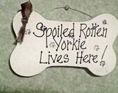 Yorkie sign, Spoiled rotten, dogs gift, handmade