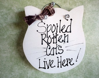 Spoiled rotten cats live here, funny cat sign, humor, unique pet gift