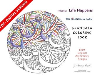 Life Happens DIGITAL Mandala Coloring Book - PDF VERSION