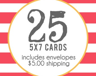 25 5x7 Professionally Printed Cards with Envelopes