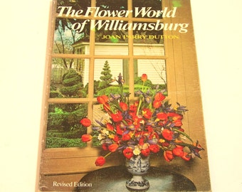 The Flower World Of Williamsburg By Joan Parry Dutton Vintage Book