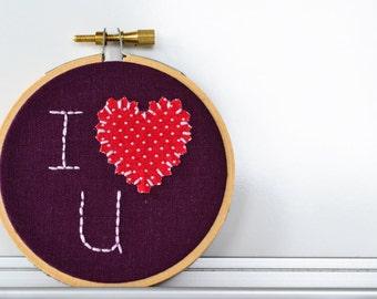 Embroidered Hoop Art  / I Love You / I Love U / Hand Embroidered Hoop Art / Valentine Hoop Art