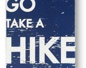 Go Take a Hike 7.5 x 10