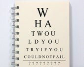 Eye Chart Spiral Notebook Journal Diary - What Would You Try If You Could Not Fail - Small Notebook 5.5 x 4.25 Inches - Ivory