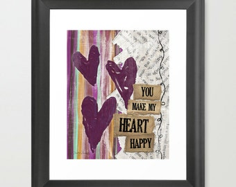 You Make My Heart Happy - Fine Art Print