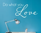 Do what you Love Decal - Phrase Wall Decal - Artist Wall Decor - Large