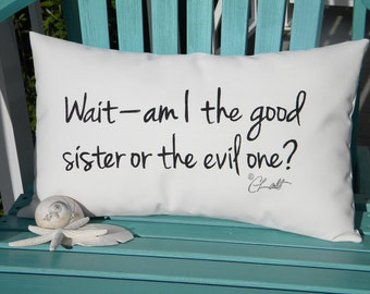 "Outdoor pillow GOOD SISTER or EVIL One sibling sisters 14""x20"" (35x50cm) painted choose lettering color Crabby Chris Original"